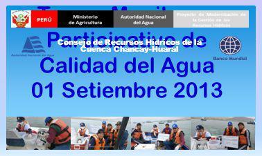 Tercer Monitoreo Participativo de Calidad del Agua 01 Setiembre 2013 Consejo de Recursos Hídricos de la Cuenca Chancay-Huaral