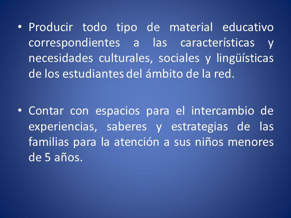 Producir todo tipo de material educativo correspondientes a las características y necesidades culturales, sociales y lingüísticas de los estudiantes d