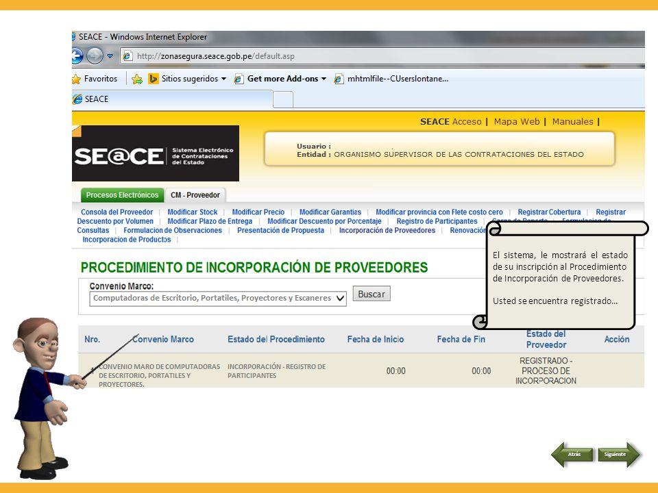 Deberá completar el formulario de registro, con los siguientes datos… 1 1 2 2 3 3 juanito@proveedores.com 4 4 juanito@proveedores.com 5 5 6135555 125 6 6 972860334 7 7 Al presionar el botón Registrar, el sistema le solicitará confirmar la participación, de estar conforme, deberá presionar el botónACEPTAR Siguiente Atrás