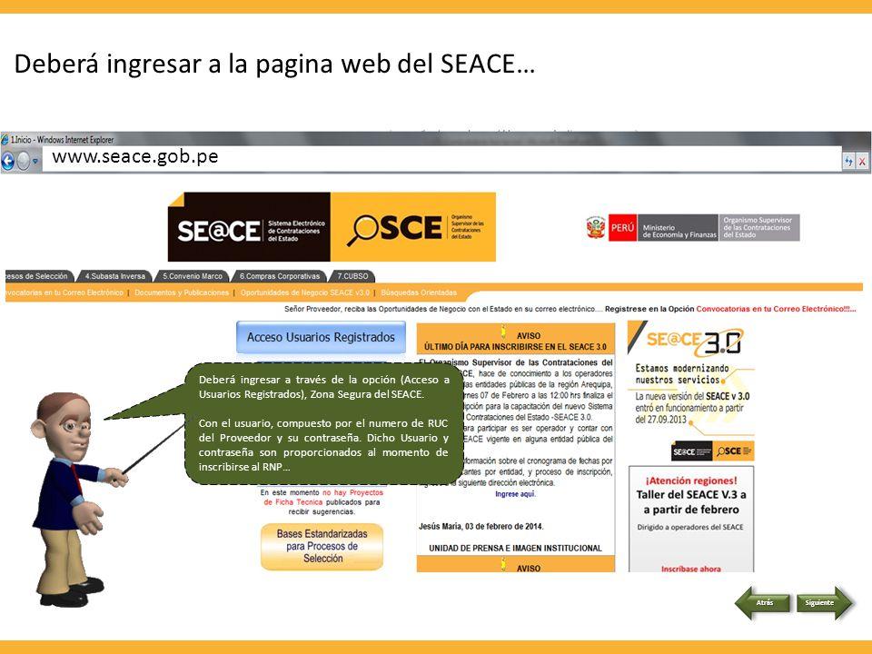 Accediendo al sistema… Recuerde que deberá utilizar como navegador, internet explorer Siguiente Atrás