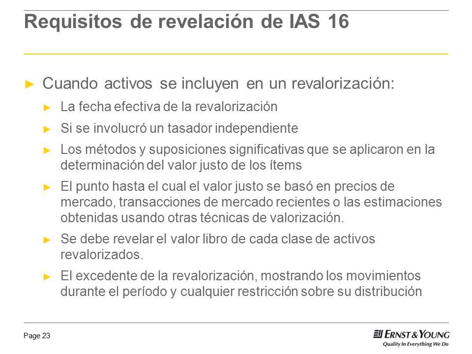 Page 23 Cuando activos se incluyen en un revalorización: La fecha efectiva de la revalorización Si se involucró un tasador independiente Los métodos y