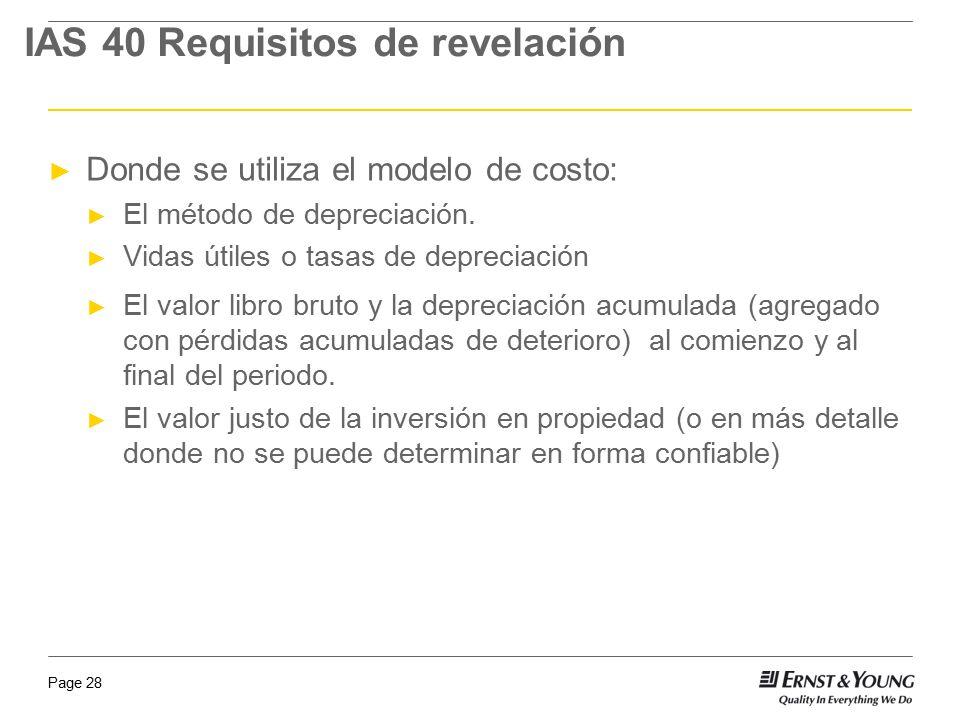 Page 28 Donde se utiliza el modelo de costo: El método de depreciación. Vidas útiles o tasas de depreciación El valor libro bruto y la depreciación ac
