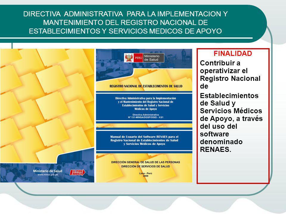 DIRECTIVA ADMINISTRATIVA PARA LA IMPLEMENTACION Y MANTENIMIENTO DEL REGISTRO NACIONAL DE ESTABLECIMIENTOS Y SERVICIOS MEDICOS DE APOYO FINALIDAD Contr
