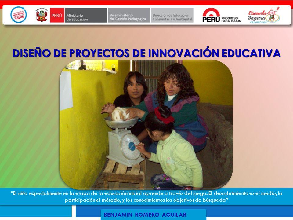 1 DISEÑO DE PROYECTOS DE INNOVACIÓN PEDAGÓGICA Benjamín Romero Aguilar Coordinador Regional del PREVAED PREVAED – ESCUELA SEGURA – REGIÓN LIMA El niño
