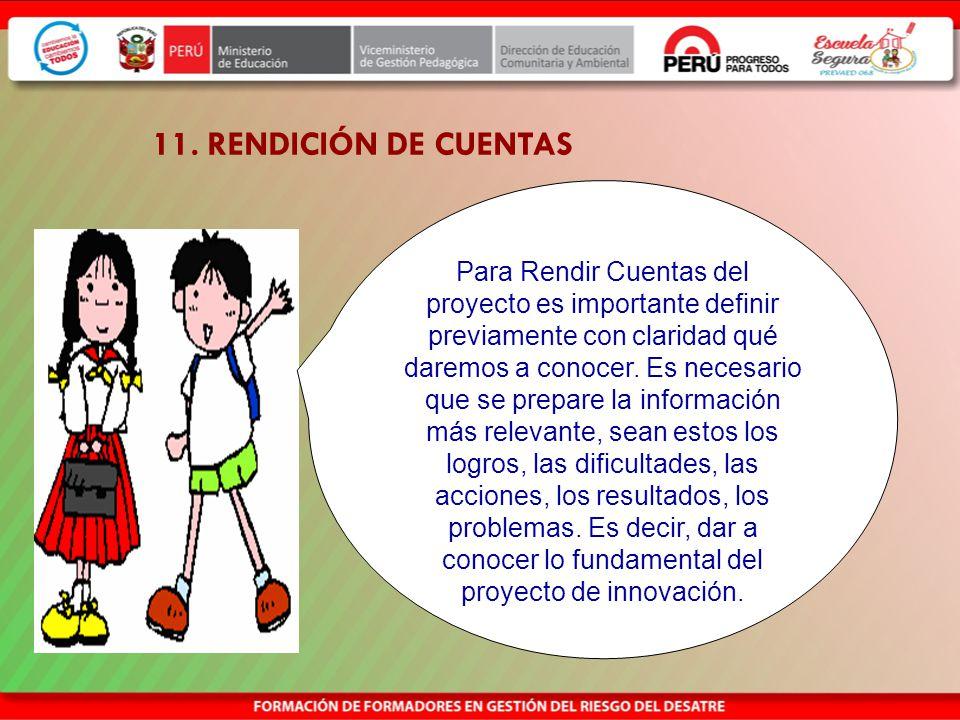 11. RENDICIÓN DE CUENTAS Rendir cuenta es un ejercicio ciudadano. Indica intención de transparencia de la gestión. Permite relacionarse de manera resp
