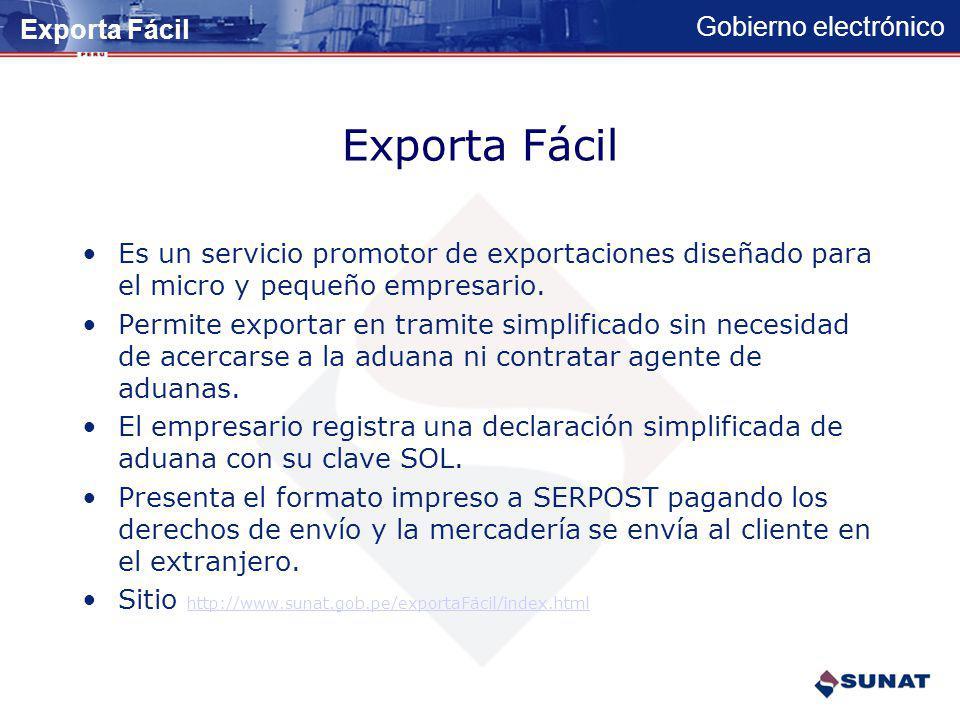 Gobierno electrónico Exporta Fácil Proyecto Implementado Julio de 2007 Exporta Fácil