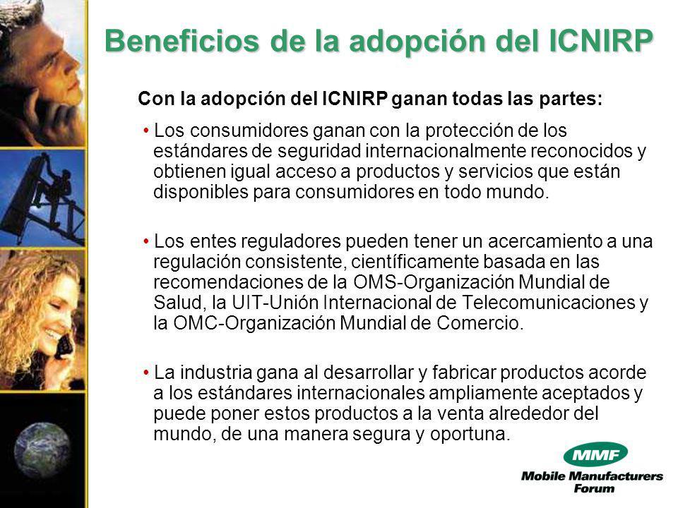 Con la adopción del ICNIRP ganan todas las partes: Los consumidores ganan con la protección de los estándares de seguridad internacionalmente reconocidos y obtienen igual acceso a productos y servicios que están disponibles para consumidores en todo mundo.