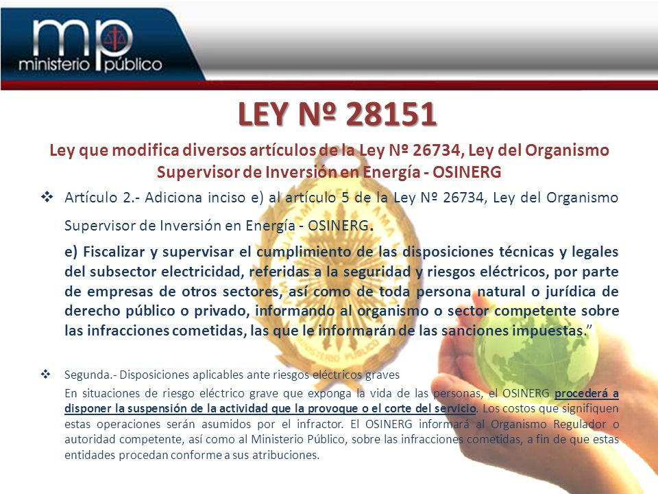 LEY Nº 28151 Ley que modifica diversos artículos de la Ley Nº 26734, Ley del Organismo Supervisor de Inversión en Energía - OSINERG Artículo 2.- Adici