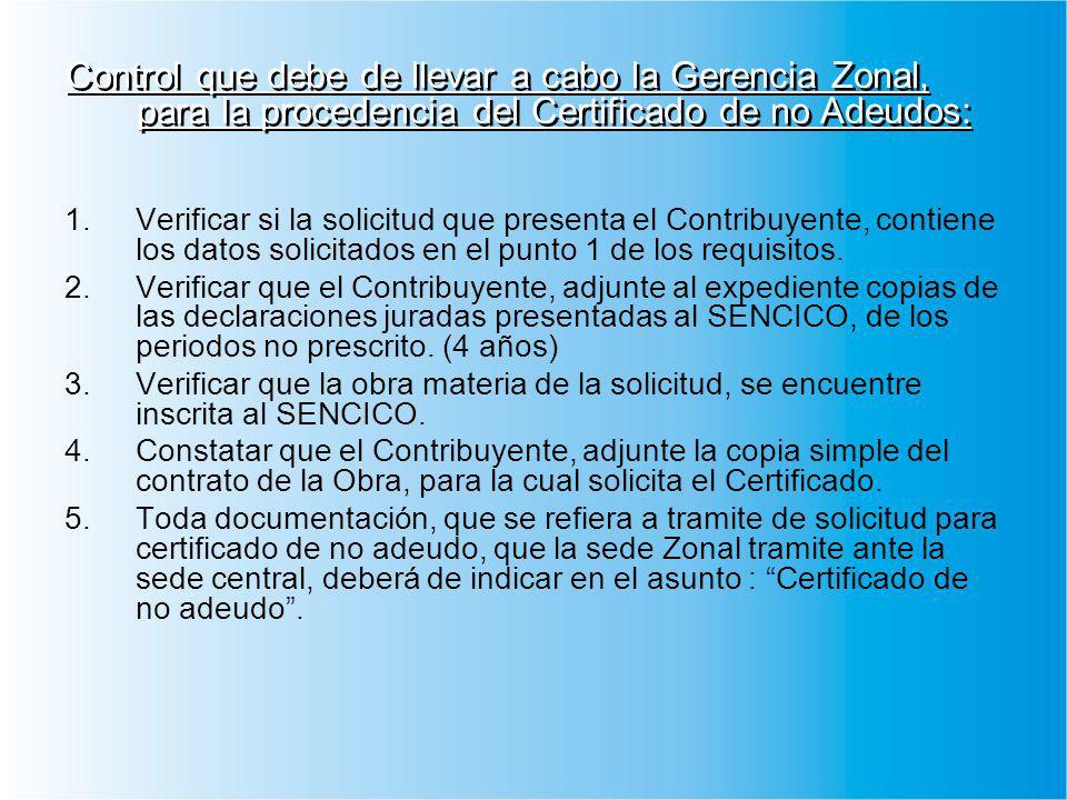 1.Verificar si la solicitud que presenta el Contribuyente, contiene los datos solicitados en el punto 1 de los requisitos. 2.Verificar que el Contribu
