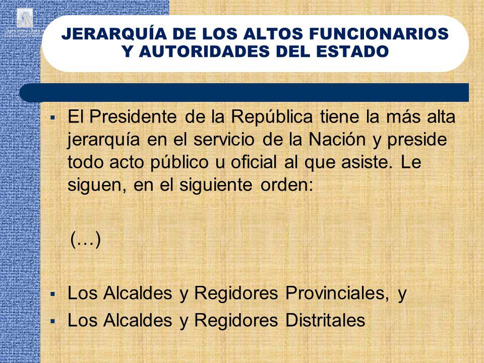 El Presidente de la República tiene la más alta jerarquía en el servicio de la Nación y preside todo acto público u oficial al que asiste. Le siguen,