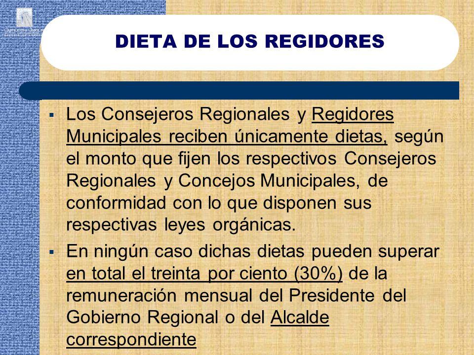 Los Consejeros Regionales y Regidores Municipales reciben únicamente dietas, según el monto que fijen los respectivos Consejeros Regionales y Concejos