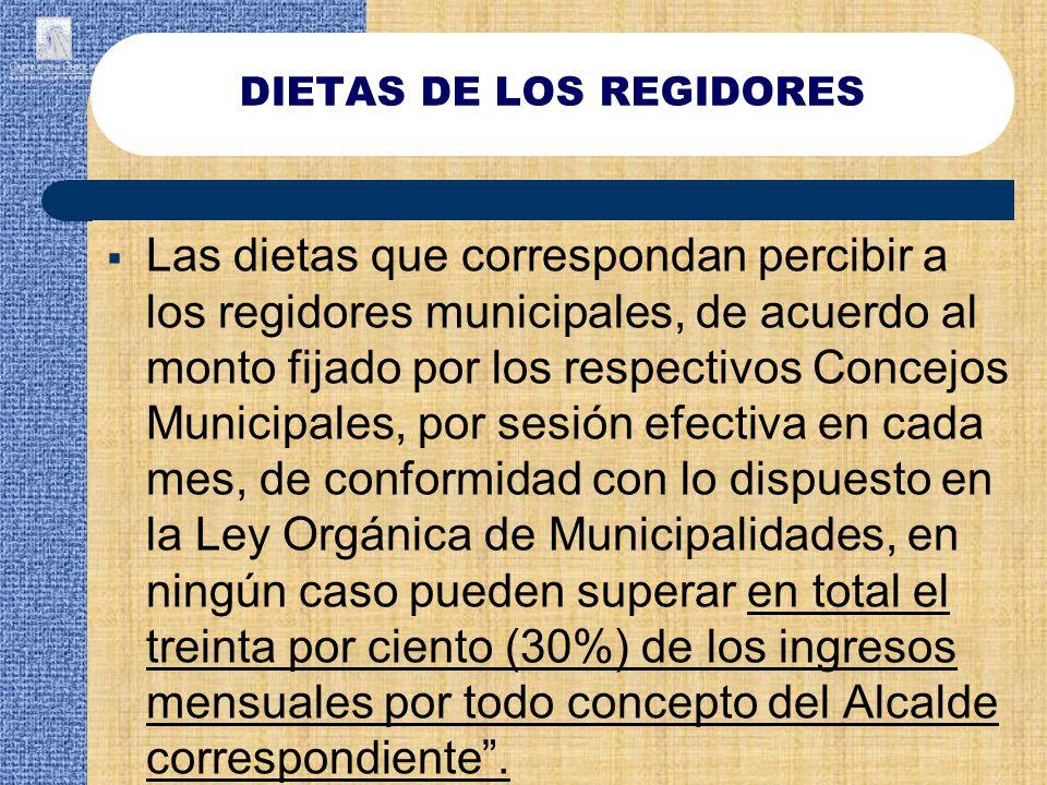 Las dietas que correspondan percibir a los regidores municipales, de acuerdo al monto fijado por los respectivos Concejos Municipales, por sesión efec