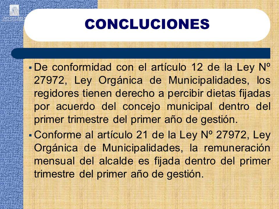 De conformidad con el artículo 12 de la Ley Nº 27972, Ley Orgánica de Municipalidades, los regidores tienen derecho a percibir dietas fijadas por acue
