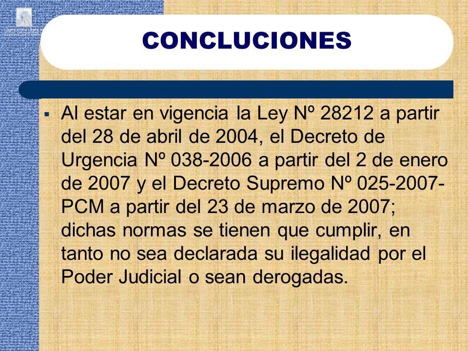 Al estar en vigencia la Ley Nº 28212 a partir del 28 de abril de 2004, el Decreto de Urgencia Nº 038-2006 a partir del 2 de enero de 2007 y el Decreto