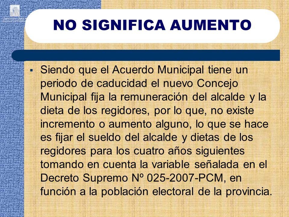 Siendo que el Acuerdo Municipal tiene un periodo de caducidad el nuevo Concejo Municipal fija la remuneración del alcalde y la dieta de los regidores,