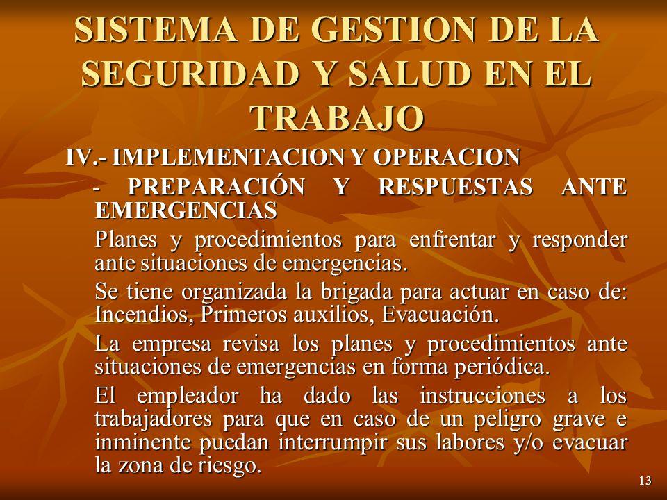 13 IV.- IMPLEMENTACION Y OPERACION - PREPARACIÓN Y RESPUESTAS ANTE EMERGENCIAS - PREPARACIÓN Y RESPUESTAS ANTE EMERGENCIAS Planes y procedimientos para enfrentar y responder ante situaciones de emergencias.
