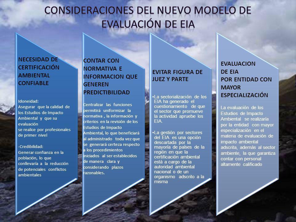 EVITAR FIGURA DE JUEZ Y PARTE La sectorialización de los EIA ha generado el cuestionamiento de que el sector que promueve la actividad apruebe los EIA