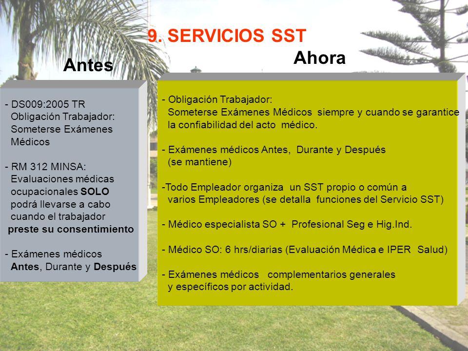 9. SERVICIOS SST Antes Ahora - DS009:2005 TR Obligación Trabajador: Someterse Exámenes Médicos - RM 312 MINSA: Evaluaciones médicas ocupacionales SOLO