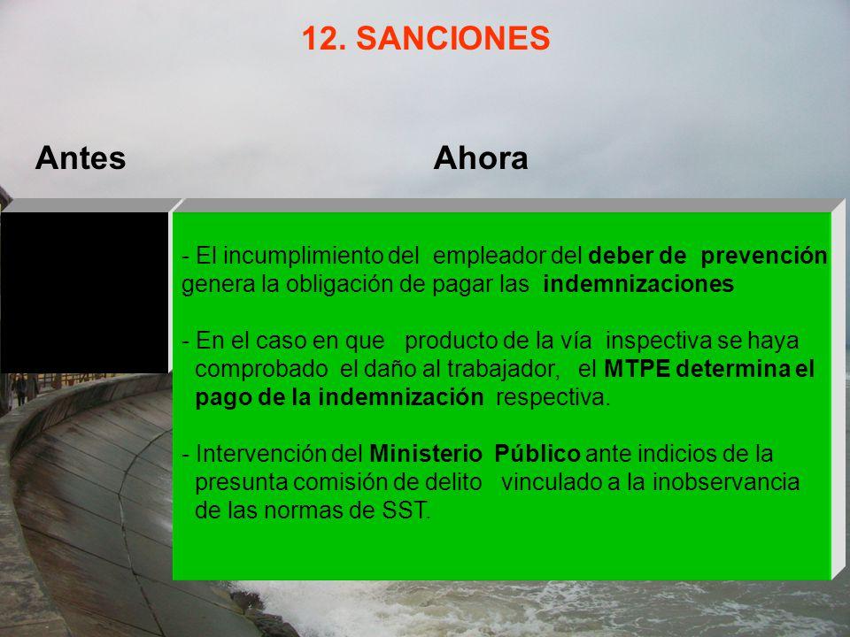 12. SANCIONES - El incumplimiento del empleador del deber de prevención genera la obligación de pagar las indemnizaciones - En el caso en que producto