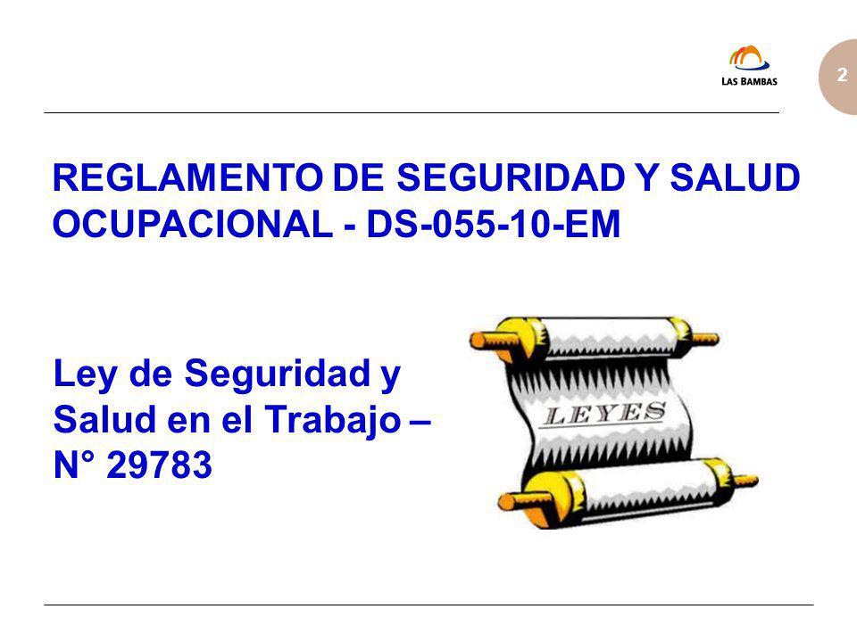 2 REGLAMENTO DE SEGURIDAD Y SALUD OCUPACIONAL - DS-055-10-EM Ley de Seguridad y Salud en el Trabajo – N° 29783