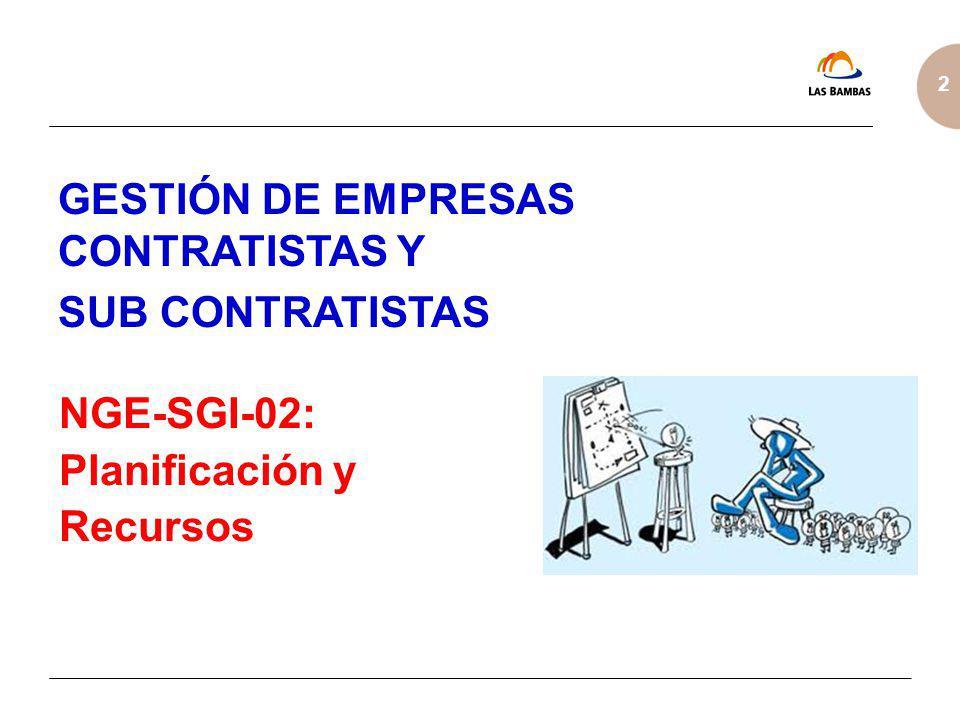 2 GESTIÓN DE EMPRESAS CONTRATISTAS Y SUB CONTRATISTAS NGE-SGI-02: Planificación y Recursos