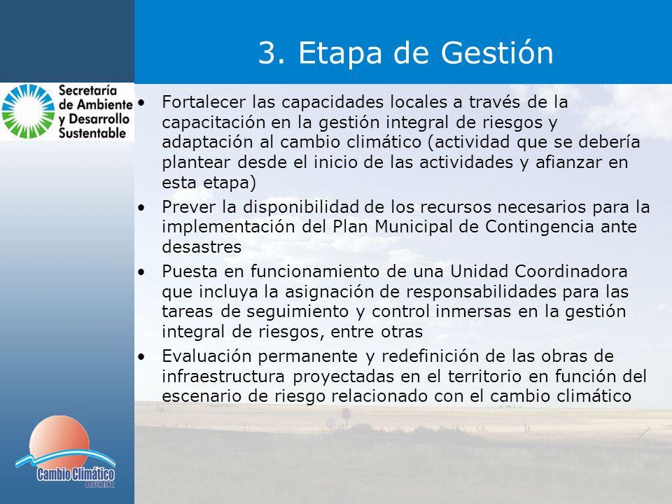 3. Etapa de Gestión Fortalecer las capacidades locales a través de la capacitación en la gestión integral de riesgos y adaptación al cambio climático