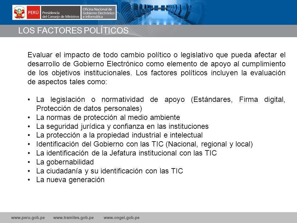 www.peru.gob.pe www.tramites.gob.pe www.ongei.gob.pe Evaluar el impacto de todo cambio político o legislativo que pueda afectar el desarrollo de Gobierno Electrónico como elemento de apoyo al cumplimiento de los objetivos institucionales.
