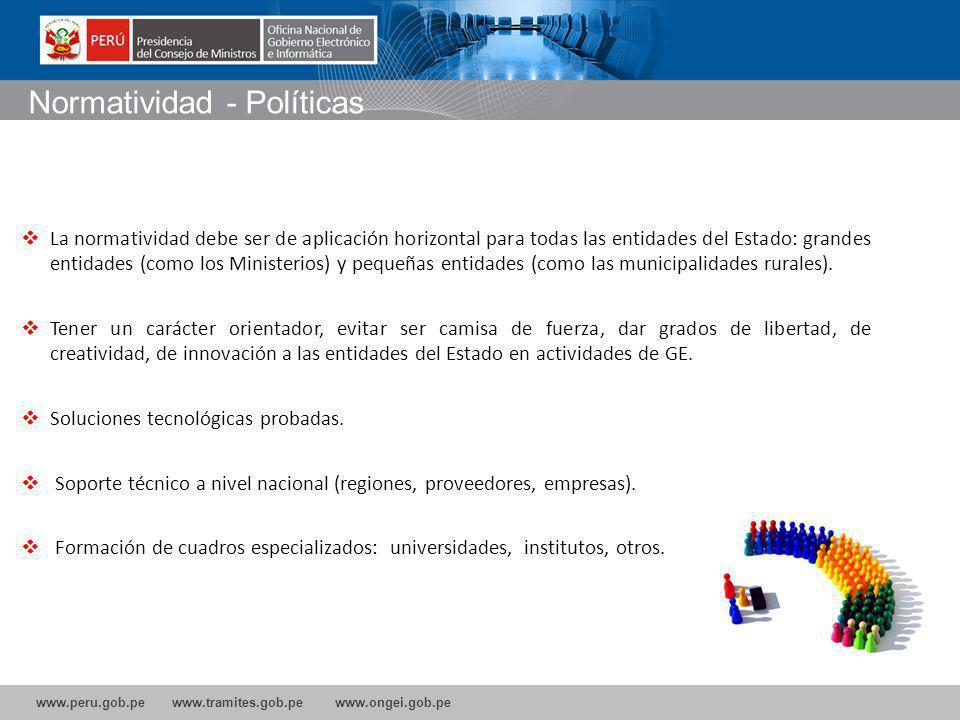 www.peru.gob.pe www.tramites.gob.pe www.ongei.gob.pe La normatividad debe ser de aplicación horizontal para todas las entidades del Estado: grandes entidades (como los Ministerios) y pequeñas entidades (como las municipalidades rurales).