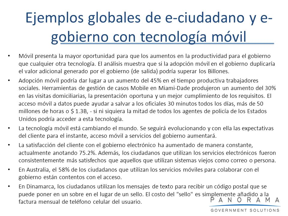 Ejemplos globales de e-ciudadano y e- gobierno con tecnología móvil Móvil presenta la mayor oportunidad para que los aumentos en la productividad para