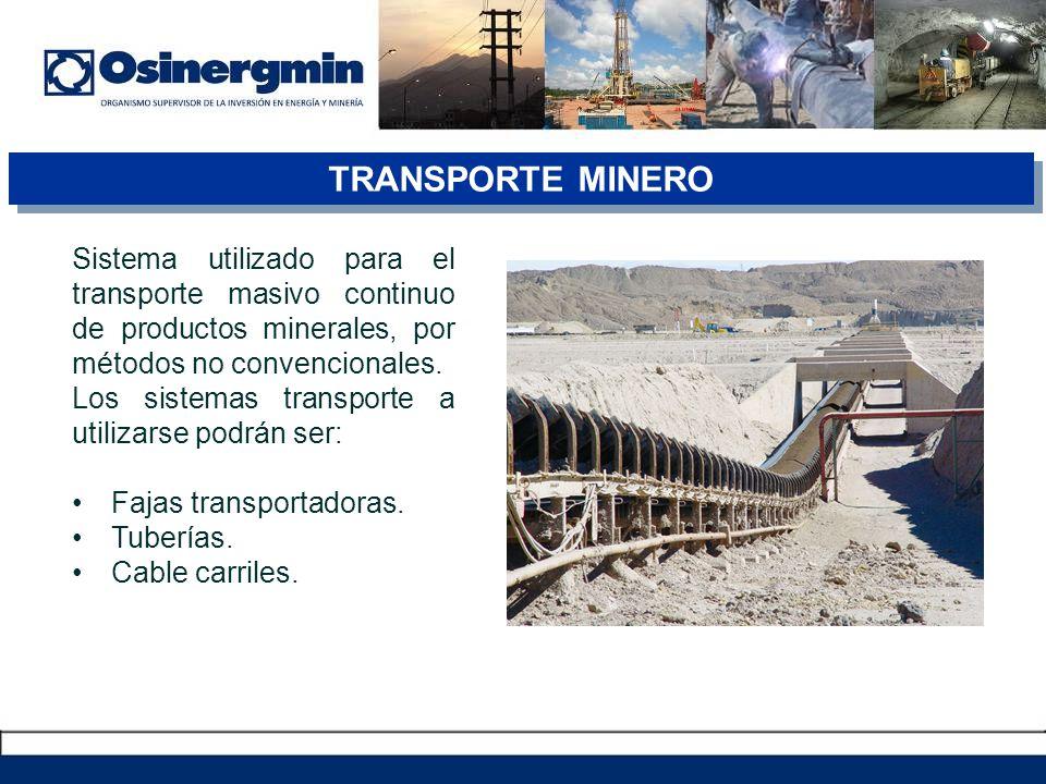 TRANSPORTE MINERO Sistema utilizado para el transporte masivo continuo de productos minerales, por métodos no convencionales.