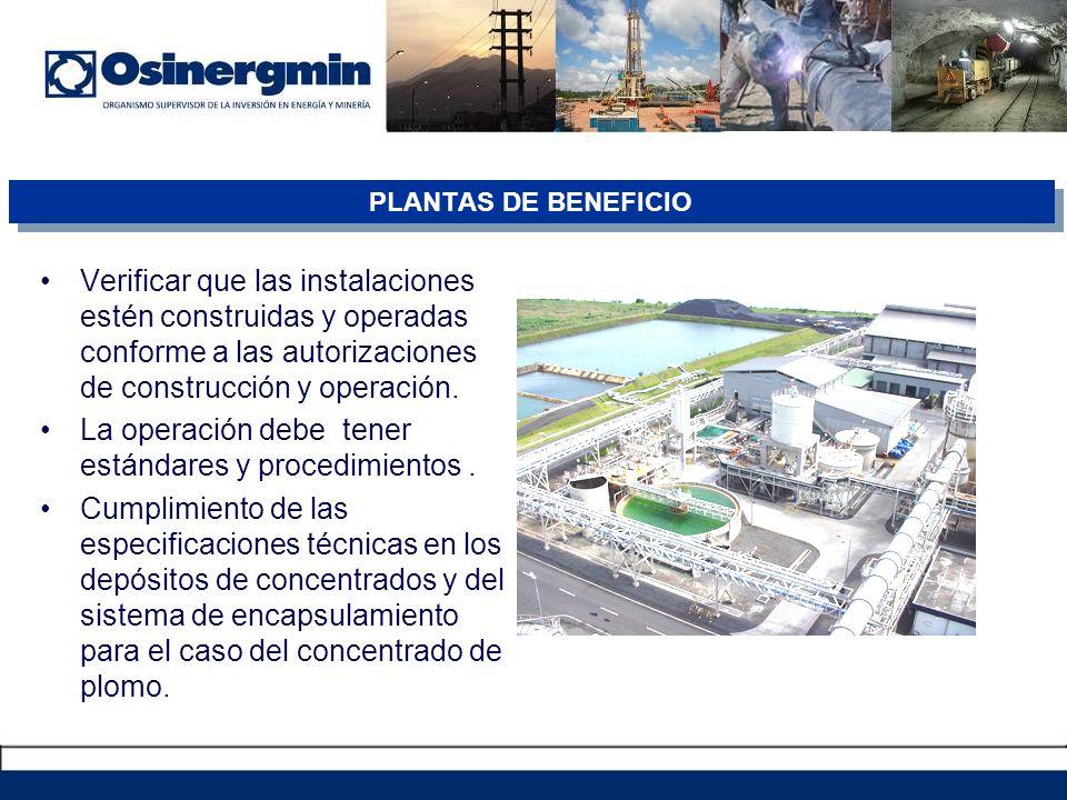 Verificar que las instalaciones estén construidas y operadas conforme a las autorizaciones de construcción y operación.