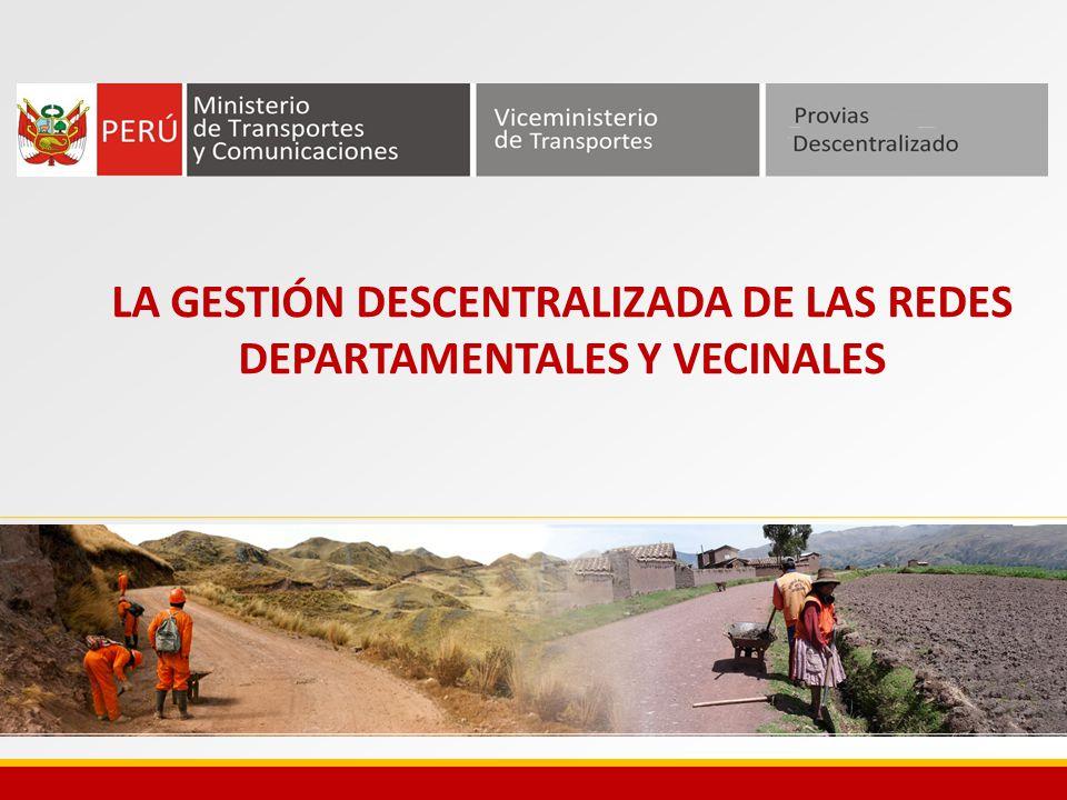 LA GESTIÓN DESCENTRALIZADA DE LAS REDES DEPARTAMENTALES Y VECINALES