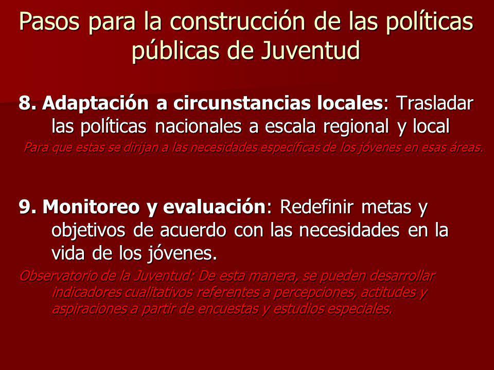 8. Adaptación a circunstancias locales: Trasladar las políticas nacionales a escala regional y local Para que estas se dirijan a las necesidades espec
