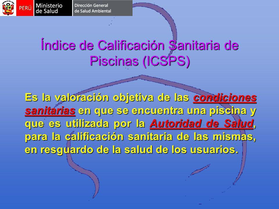 Índice de Calificación Sanitaria de Piscinas (ICSPS) Es la valoración objetiva de las condiciones sanitarias en que se encuentra una piscina y que es utilizada por la Autoridad de Salud, para la calificación sanitaria de las mismas, en resguardo de la salud de los usuarios.