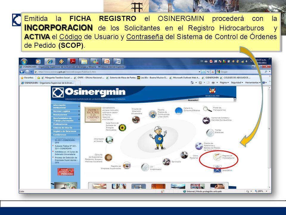 INCORPORACION ACTIVA Emitida la FICHA REGISTRO el OSINERGMIN procederá con la INCORPORACION de los Solicitantes en el Registro Hidrocarburos y ACTIVA