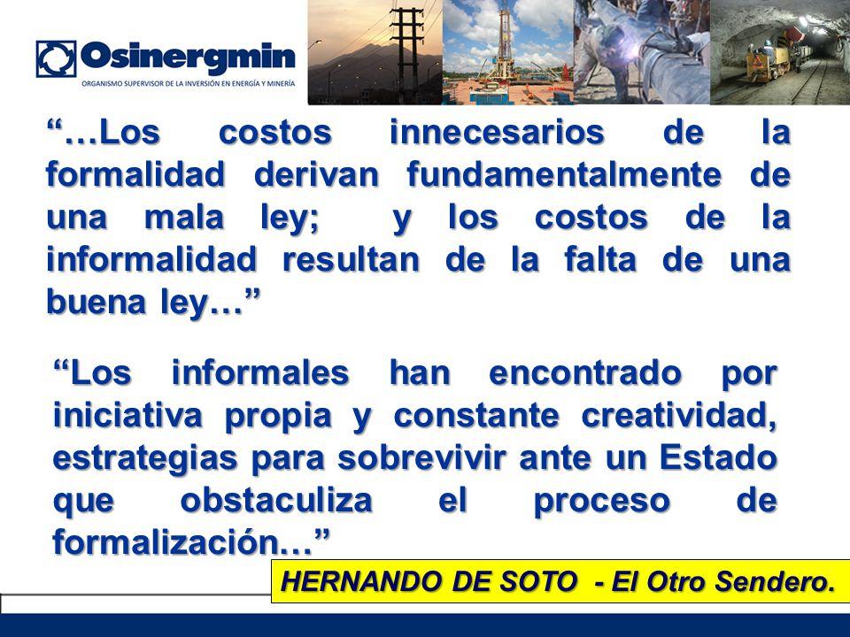 …Los costos innecesarios de la formalidad derivan fundamentalmente de una mala ley; y los costos de la informalidad resultan de la falta de una buena