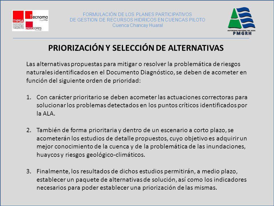FORMULACIÓN DE LOS PLANES PARTICIPATIVOS DE GESTION DE RECURSOS HIDRICOS EN CUENCAS PILOTO Cuenca Chancay Huaral PRIORIZACIÓN Y SELECCIÓN DE ALTERNATI