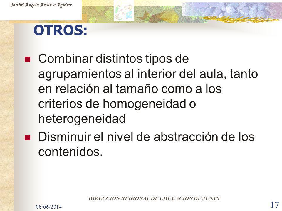 08/06/2014 17 OTROS: Combinar distintos tipos de agrupamientos al interior del aula, tanto en relación al tamaño como a los criterios de homogeneidad