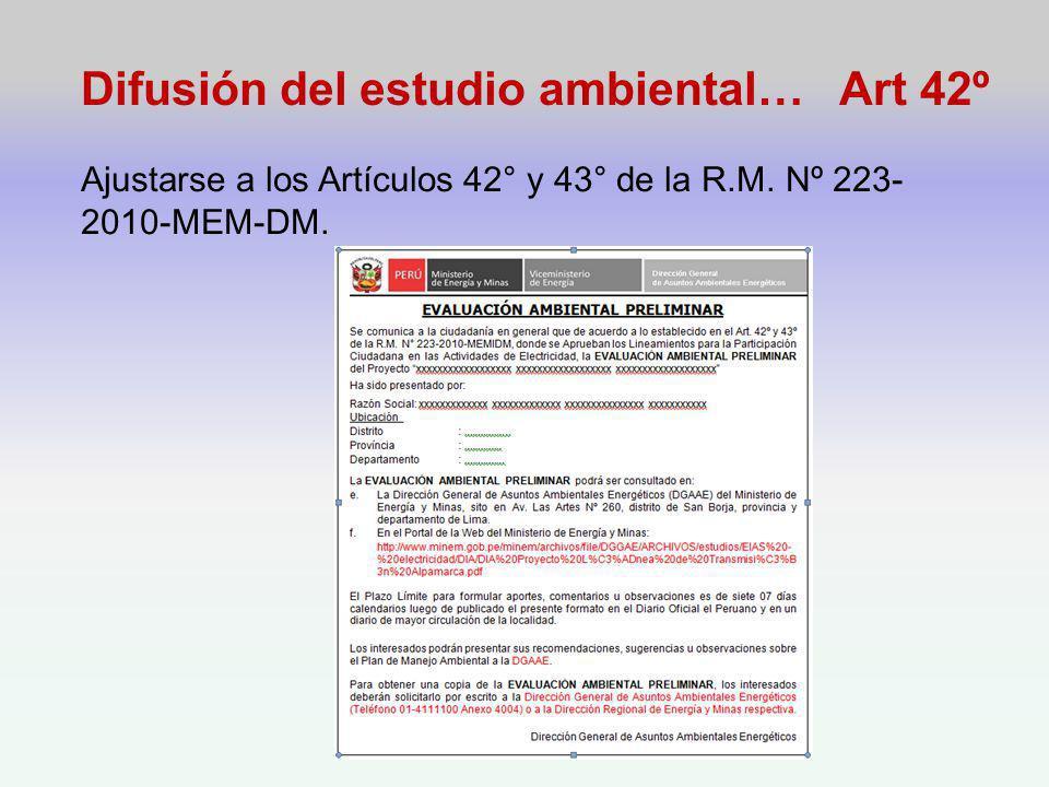Difusión del estudio ambiental… Art 42º.Ajustarse a los Artículos 42° y 43° de la R.M.