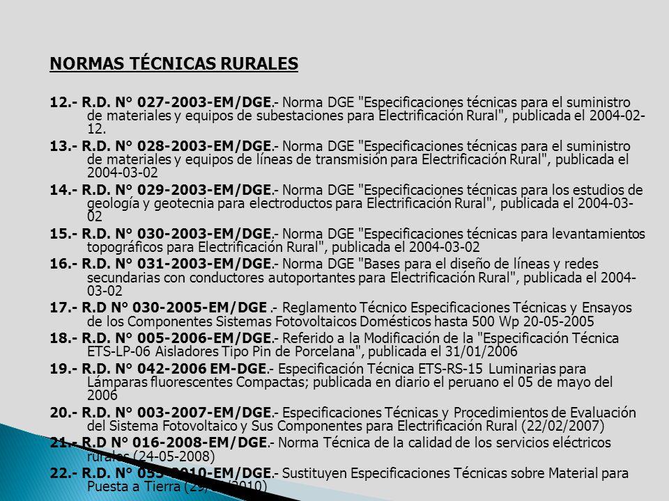 NORMAS TÉCNICAS RURALES 12.- R.D. N° 027-2003-EM/DGE.- Norma DGE