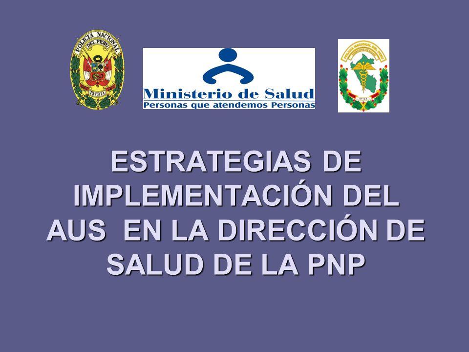 ESTRATEGIAS DE IMPLEMENTACIÓN DEL AUS EN LA DIRECCIÓN DE SALUD DE LA PNP