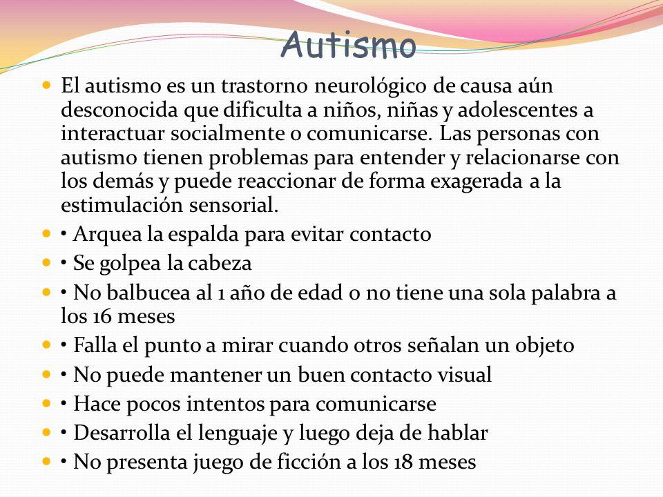 Autismo El autismo es un trastorno neurológico de causa aún desconocida que dificulta a niños, niñas y adolescentes a interactuar socialmente o comunicarse.
