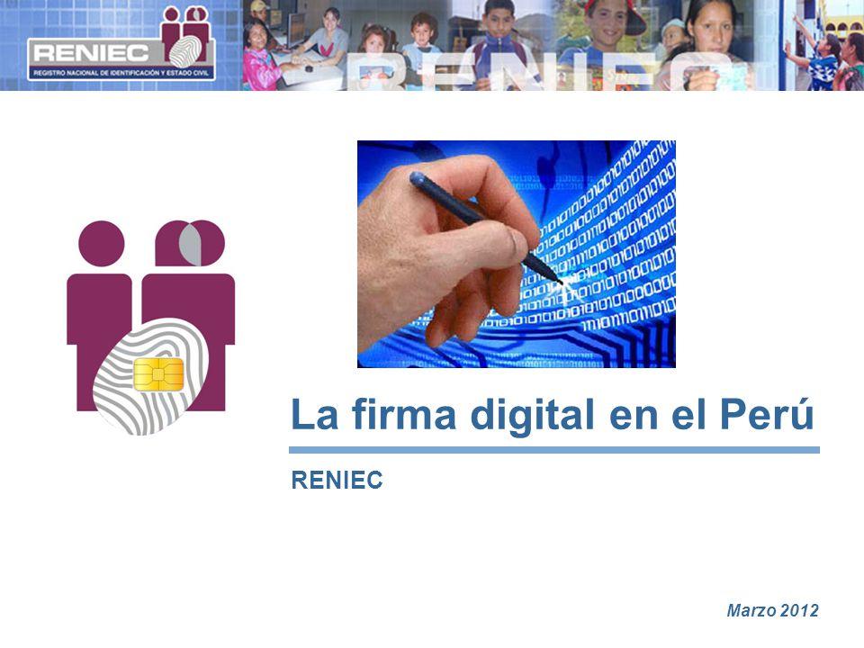 La firma digital en el Perú RENIEC Marzo 2012