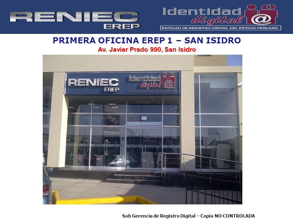 Av. Javier Prado 990, San Isidro PRIMERA OFICINA EREP 1 – SAN ISIDRO Av. Javier Prado 990, San Isidro Sub Gerencia de Registro Digital – Copia NO CONT