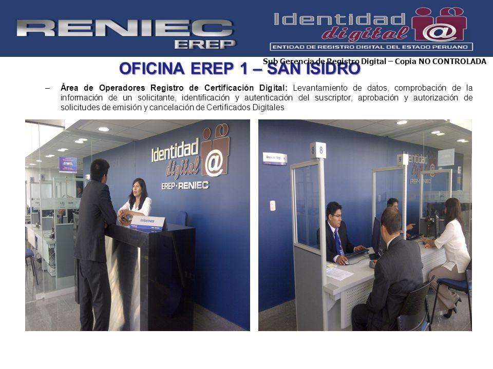 OFICINA EREP 1 – SAN ISIDRO –Área de Operadores Registro de Certificación Digital: Levantamiento de datos, comprobación de la información de un solici