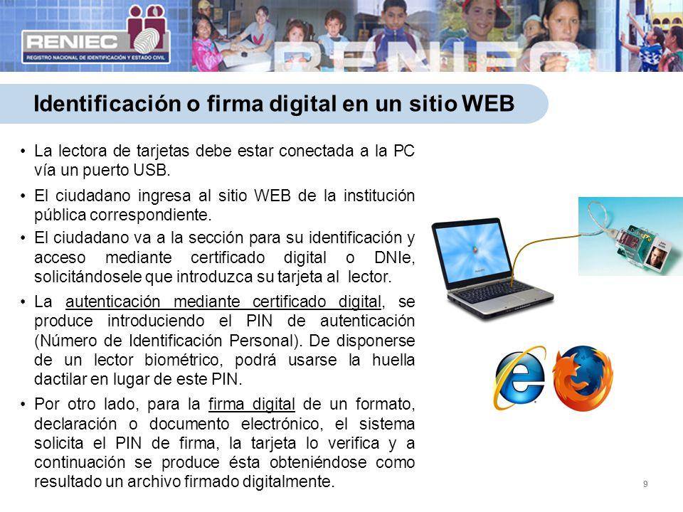 La lectora de tarjetas debe estar conectada a la PC vía un puerto USB. El ciudadano ingresa al sitio WEB de la institución pública correspondiente. El