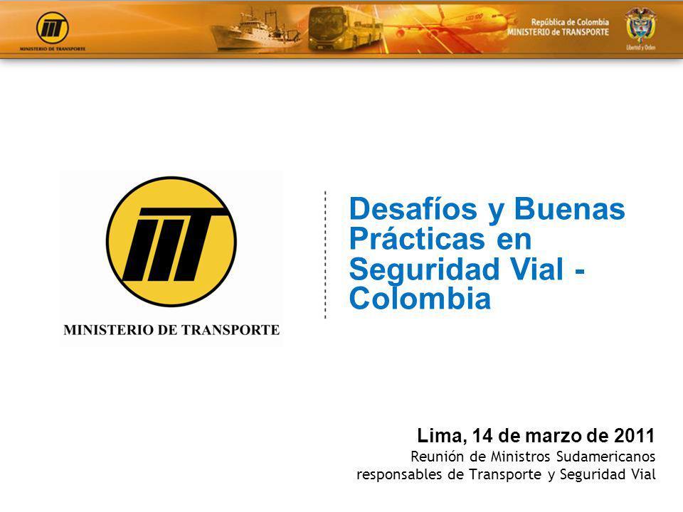 Lima, 14 de marzo de 2011 Reunión de Ministros Sudamericanos responsables de Transporte y Seguridad Vial Desafíos y Buenas Prácticas en Seguridad Vial