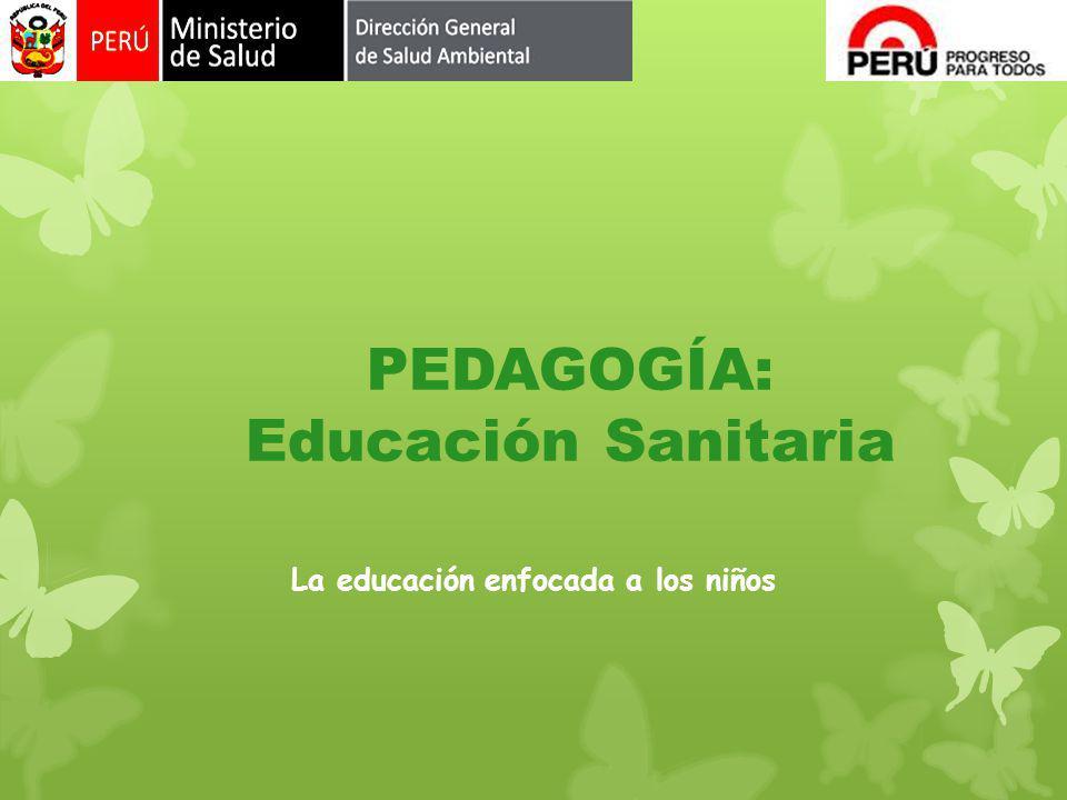 PEDAGOGÍA: Educación Sanitaria La educación enfocada a los niños