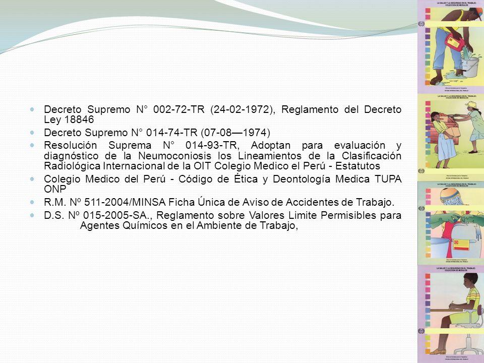 Decreto Supremo N° 002-72-TR (24-02-1972), Reglamento del Decreto Ley 18846 Decreto Supremo N° 014-74-TR (07-081974) Resolución Suprema N° 014-93-TR,