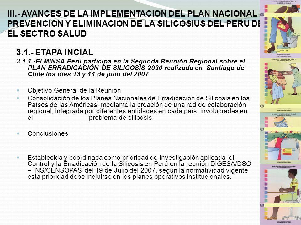 III.- AVANCES DE LA IMPLEMENTACION DEL PLAN NACIONAL DE PREVENCION Y ELIMINACION DE LA SILICOSIUS DEL PERU DESDE EL SECTRO SALUD 3.1.- ETAPA INCIAL 3.